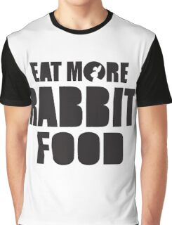 Eat more rabbit food! Graphic T-Shirt