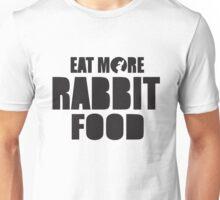 Eat more rabbit food! Unisex T-Shirt