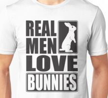 Real men love bunnies! Unisex T-Shirt