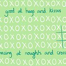 Good At Hugs And Kisses, Amazing At Noughts And Crosses by AParry