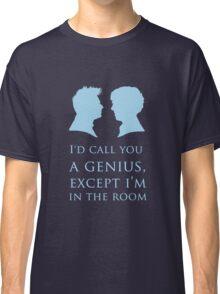 I'd Call You A Genius II Classic T-Shirt