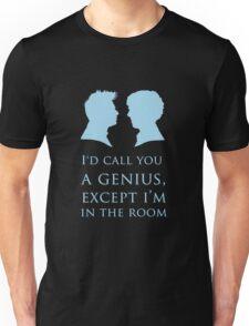 I'd Call You A Genius II Unisex T-Shirt