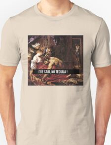 I'VE SAID NO TEQUILA !  T-Shirt