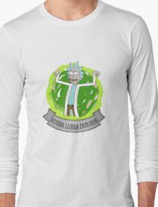 Wubba Lubba Dub Dub Long Sleeve T-Shirt