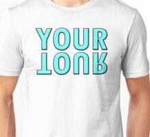 YOUR TOUR Unisex T-Shirt