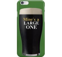 Mine's a Large One iPhone Case/Skin