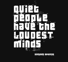 Quiet people have the LOUDEST minds-Stephen Hawking T-Shirt