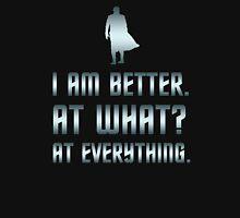 I Am Better Unisex T-Shirt