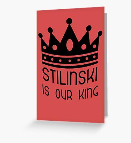 Stilinski Is Our King II Greeting Card