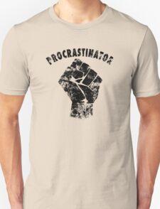 Procrastinator power ! T-Shirt