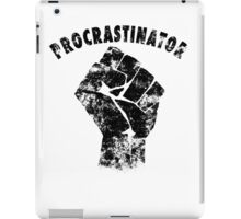 Procrastinator power ! iPad Case/Skin