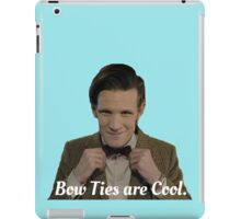 Doctor Who: Bow Ties are Cool (Matt Smith) iPad Case/Skin
