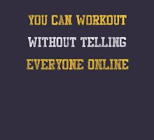 Workout Without Telling Everyone Online Unisex T-Shirt