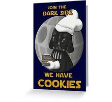 Star Wars - Dark Side has cookies! Greeting Card