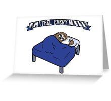 How I feel every morning (like a sloth) Greeting Card