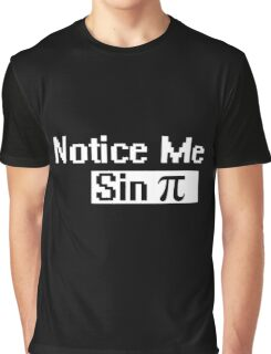 Notice me sin pi Graphic T-Shirt