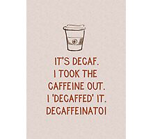 Decaf Photographic Print