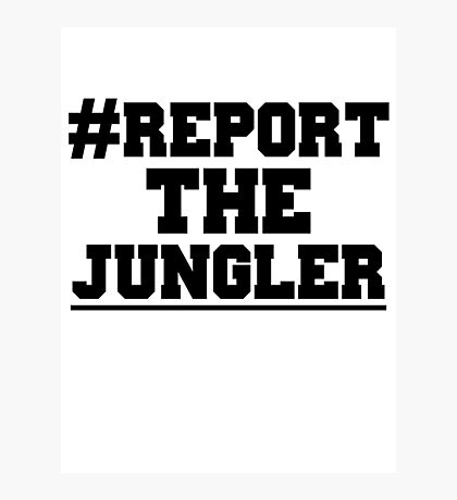 Report the jungler (League of Legends) Photographic Print