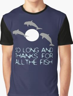 So Long And Thanks For All The Fish Graphic T-Shirt