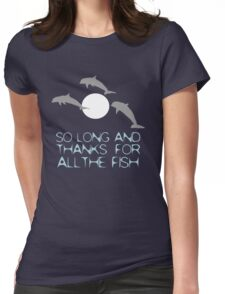 So Long And Thanks For All The Fish Womens Fitted T-Shirt