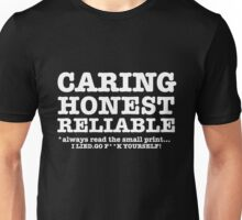 Honest Caring Reliable. I Lied Go F**k yourself! ( Adult Humour ) Unisex T-Shirt