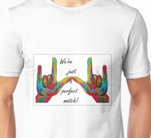 We're Just a Perfect Match! Unisex T-Shirt