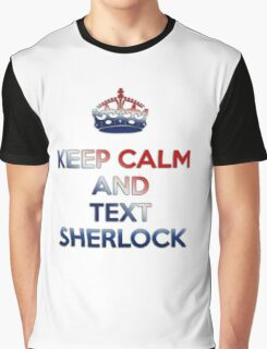 Keep Calm And Text Sherlock Graphic T-Shirt