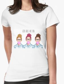 """Geek girls are fun"" Womens Fitted T-Shirt"