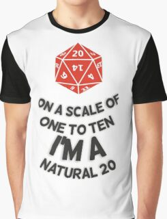 On A Scale Of 1 To 10 I'm A Natural 20 D20 Graphic T-Shirt