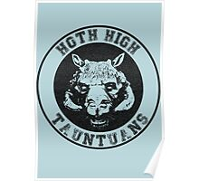 HOTH HIGH TAUNTAUNS Poster