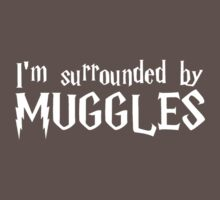 I'm Surrounded by Muggles (White) Baby Tee