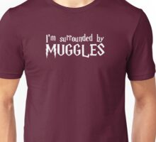 I'm Surrounded by Muggles (White) Unisex T-Shirt