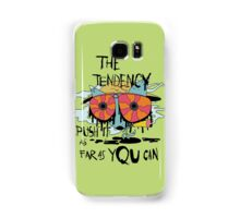 The tendency is to push it as far as you can graphic tee Samsung Galaxy Case/Skin