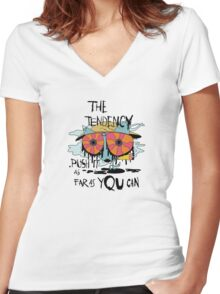 The tendency is to push it as far as you can graphic tee Women's Fitted V-Neck T-Shirt