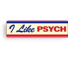 "I Like Psych (based off ""I Like Ike"" campaign bumper stickers) Canvas Print"