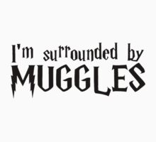 I'm Surrounded by Muggles (Black) Baby Tee