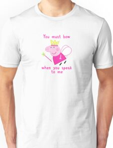 Princess Peppa Pig - Must Bow to Me Unisex T-Shirt