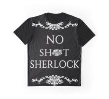 No sh*t Sherlock Graphic T-Shirt