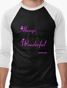 Always Believe Something Wonderful Is About To Happen #SPNFamily T-Shirt