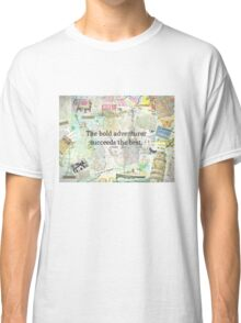 Adventure travel quote Classic T-Shirt