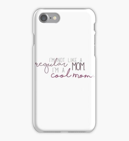 Cool Mom - Mean Girls  iPhone Case/Skin
