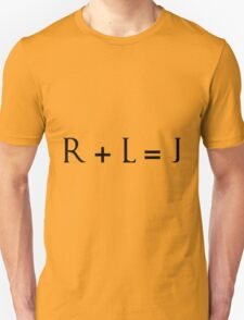 R + L = J T-Shirt