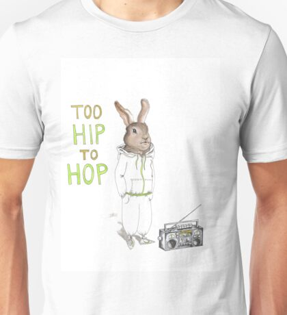 Too Hip to Hop - Hipster bunny, hip hop bunny, rabbit art, bunny watercolor, rap art Unisex T-Shirt