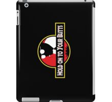Hold on to Your Butts iPad Case/Skin