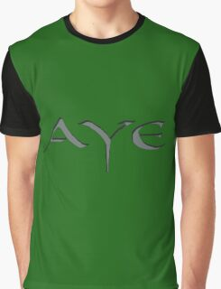 """ AYE"" Outlander  gaelic words Graphic T-Shirt"