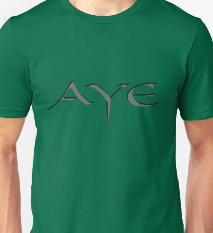 """ AYE"" Outlander  gaelic words Unisex T-Shirt"