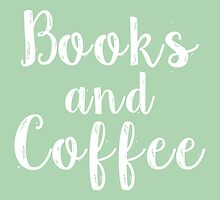 Books and Coffee (Green) by bboutique