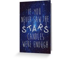 If you never saw the stars.. Greeting Card