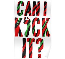 can i kick it Poster