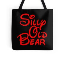 silly old bear 2 Tote Bag